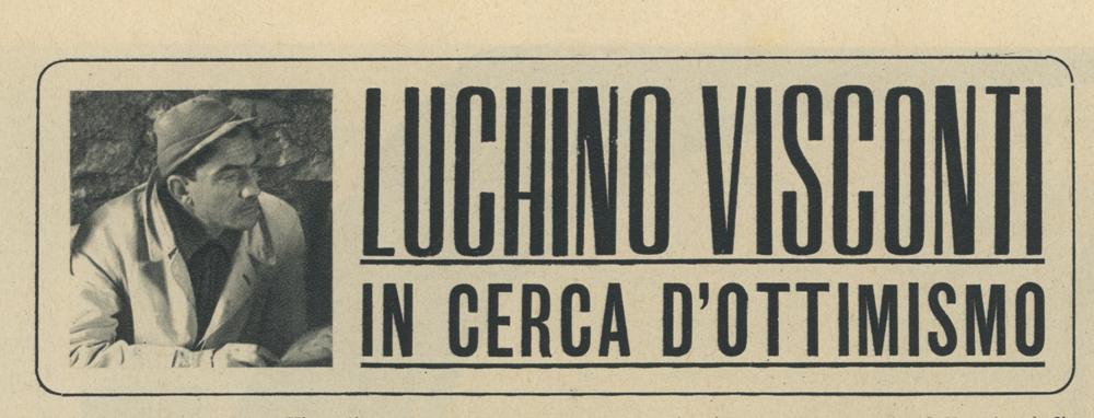 Luchino Visconti in cerca d'ottimismo